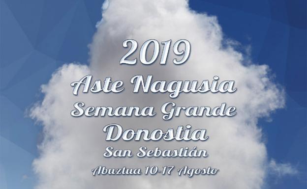 Semana Grande De San Sebastián 2019 Programa Completo El Diario Vasco